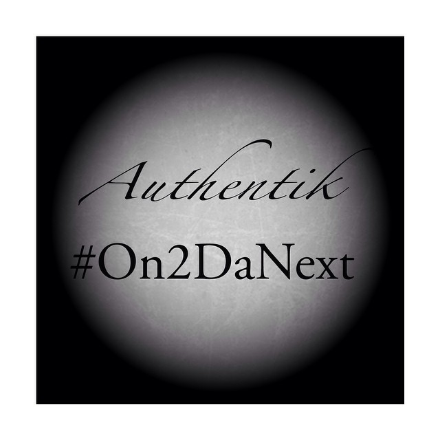 My Radio – #On2DaNext – @WhoIsAuthentik
